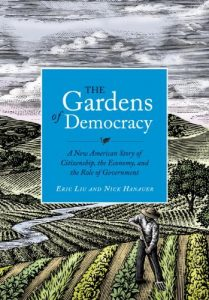 Baixar The Gardens of Democracy: A New American Story of Citizenship, the Economy, and the Role of Government pdf, epub, eBook