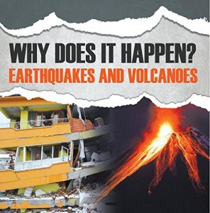 Baixar Why Does It Happen?: Earthquakes and Volcanoes: Natural Disaster Books for Kids pdf, epub, eBook