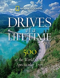 Baixar Drives of a Lifetime: 500 of the World's Most Spectacular Trips pdf, epub, eBook