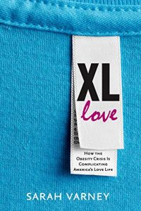 Baixar XL Love: How the Obesity Crisis is Complicating America's Love Life pdf, epub, eBook