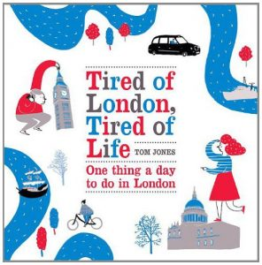 Baixar Tired of London, Tired of Life: One Thing A Day To Do in London pdf, epub, eBook