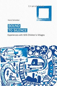 Baixar Bound to Silence: Experiences with SOS Children's Villages (transblick) (German Edition) pdf, epub, eBook
