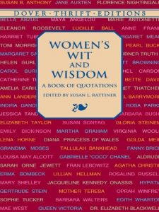 Baixar Women's Wit and Wisdom: A Book of Quotations (Dover Thrift Editions) pdf, epub, eBook