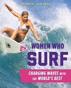 Baixar Women Who Surf: Charging Waves with the World's Best pdf, epub, eBook