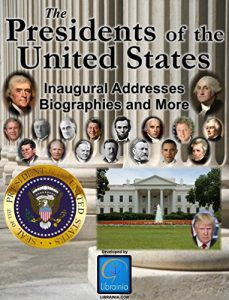 Baixar The Presidents of the United States (Biographies, Inaugural Addresses, Key Dates, Fully Illustrated, and more) (English Edition) pdf, epub, eBook